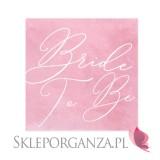 Serwetki KOLEKCJA Bride to be różowe